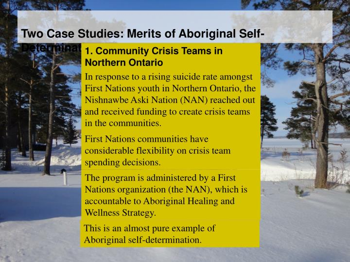 Two Case Studies: Merits of Aboriginal Self-Determination