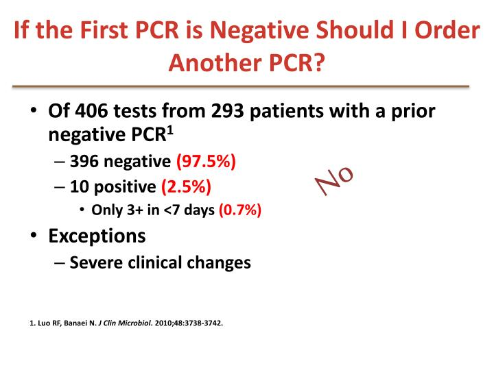 If the First PCR is Negative Should I Order Another PCR?
