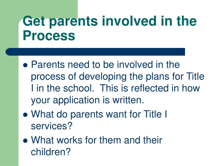 Get parents involved in the Process