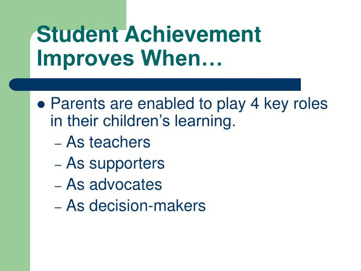 Student Achievement Improves When…
