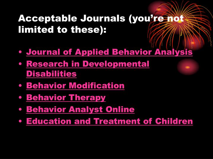 Acceptable Journals (you're not limited to these):