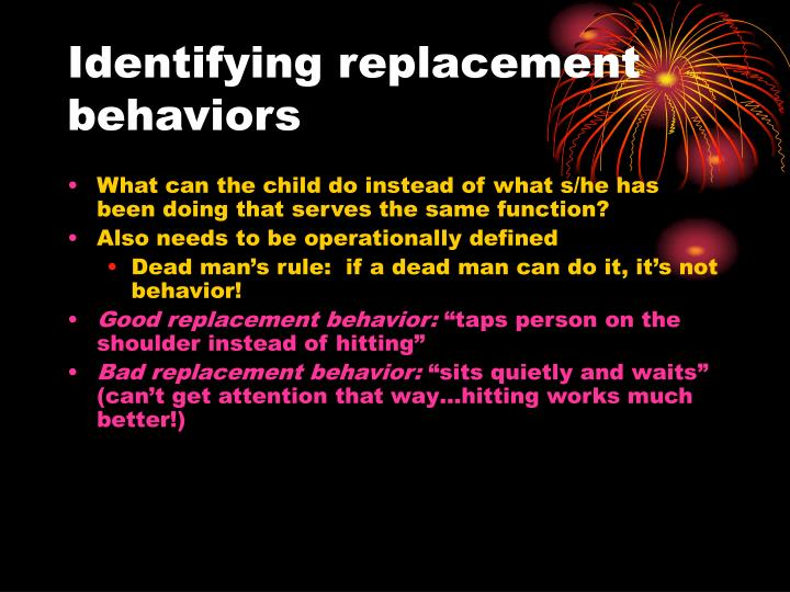 Identifying replacement behaviors