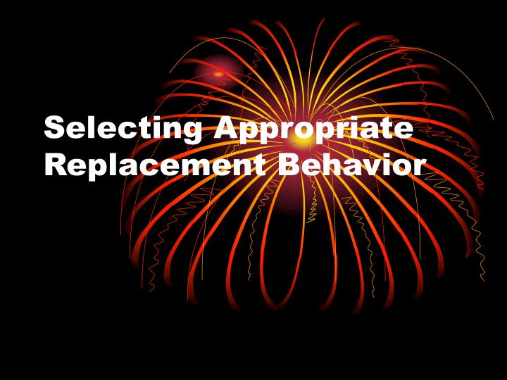 Selecting Appropriate Replacement Behavior