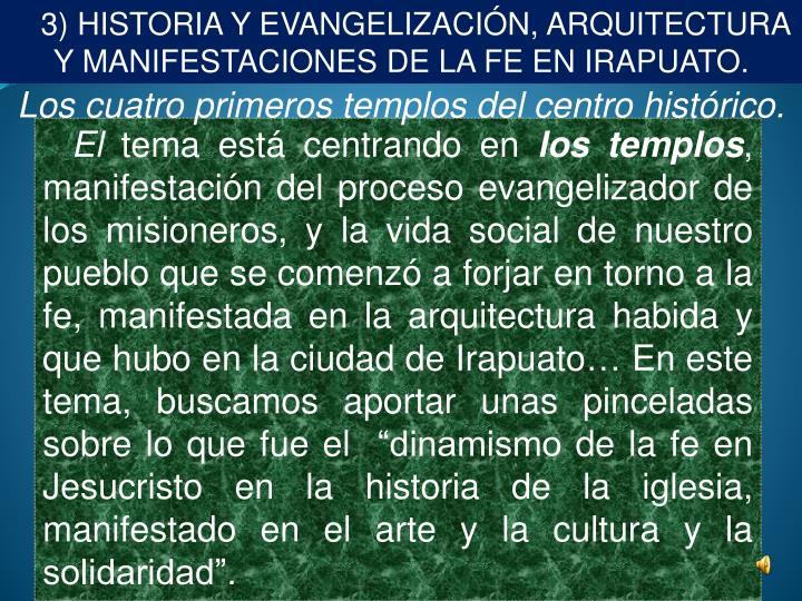 3) HISTORIA Y EVANGELIZACIÓN, ARQUITECTURA Y MANIFESTACIONES DE LA FE EN IRAPUATO.