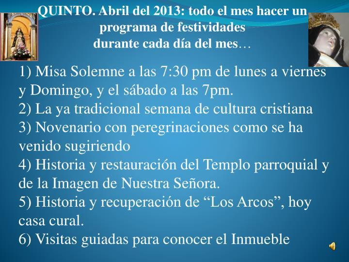 QUINTO. Abril del 2013: todo el mes hacer un programa de festividades