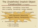 the indefinite implicit object construction in english