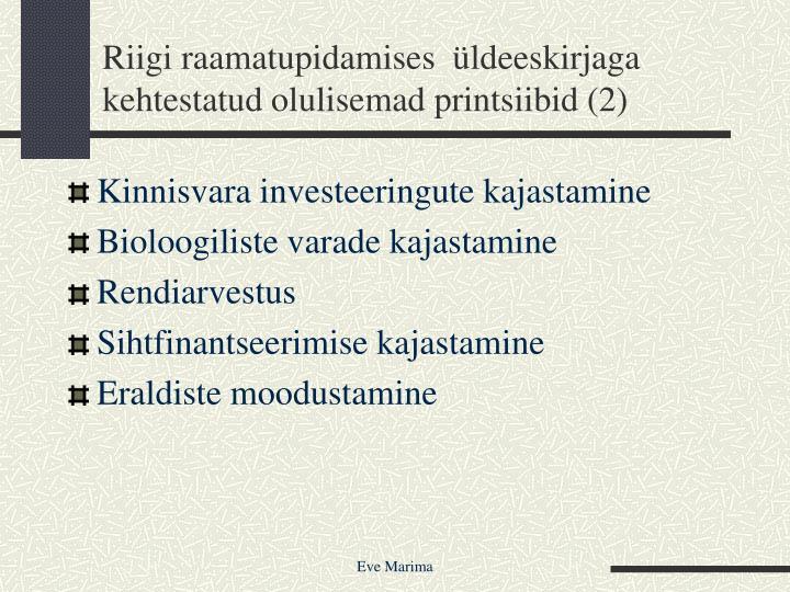 Riigi raamatupidamises  üldeeskirjaga kehtestatud olulisemad printsiibid (2)