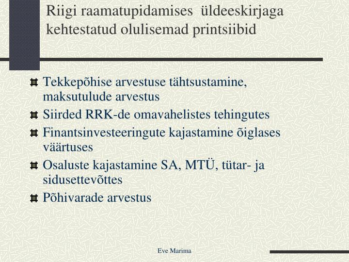 Riigi raamatupidamises  üldeeskirjaga kehtestatud olulisemad printsiibid