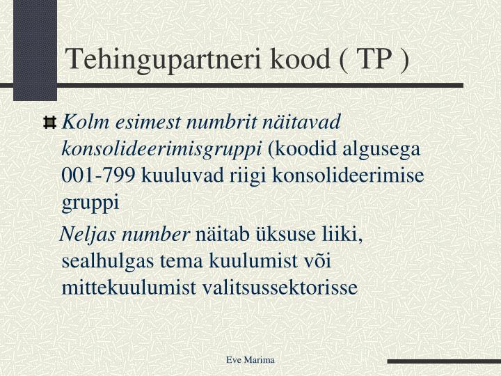 Tehingupartneri kood ( TP )