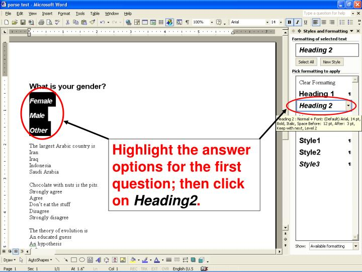 Highlight the answer options for the first question; then click on