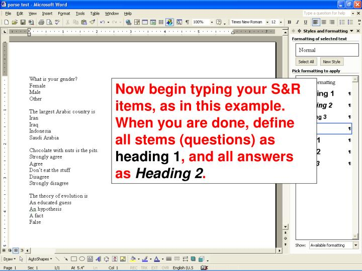 Now begin typing your S&R items, as in this example.  When you are done, define all stems (questions) as