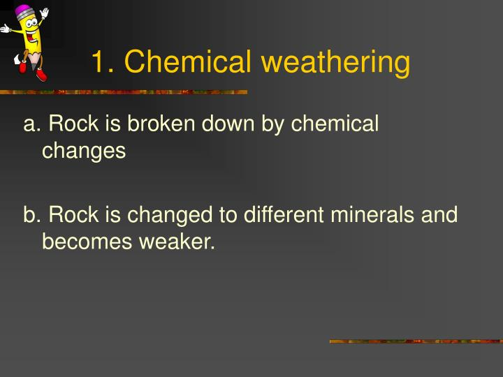 1. Chemical weathering