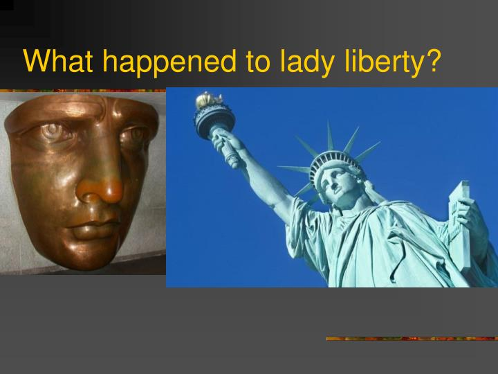 What happened to lady liberty