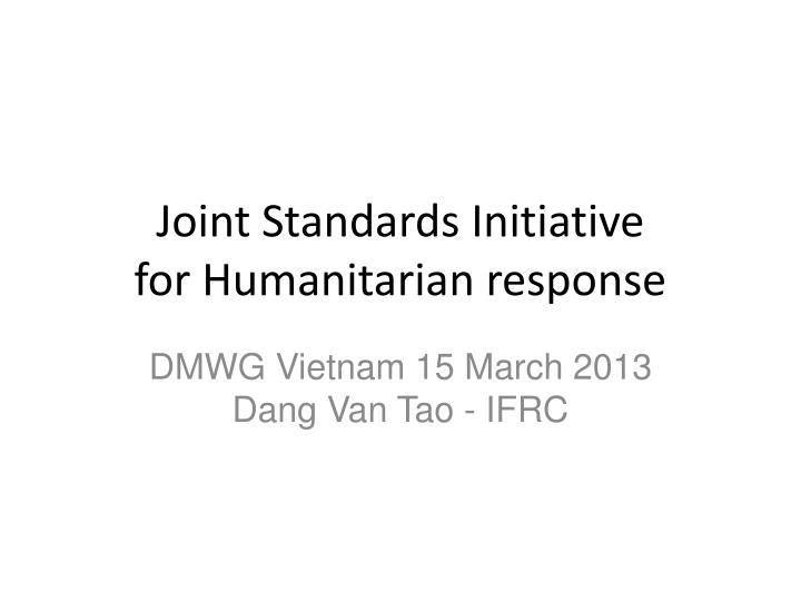 Joint standards initiative for humanitarian response