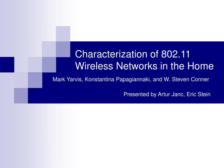 Characterization of 802 11 wireless networks in the home