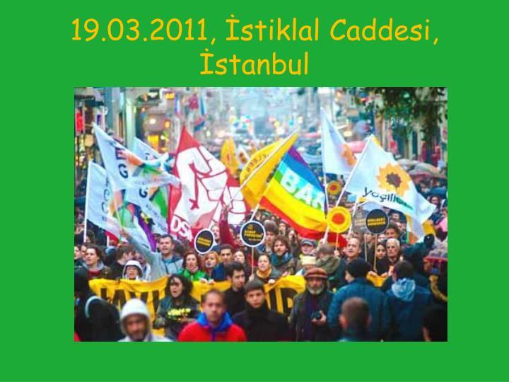 19.03.2011, İstiklal Caddesi, İstanbul