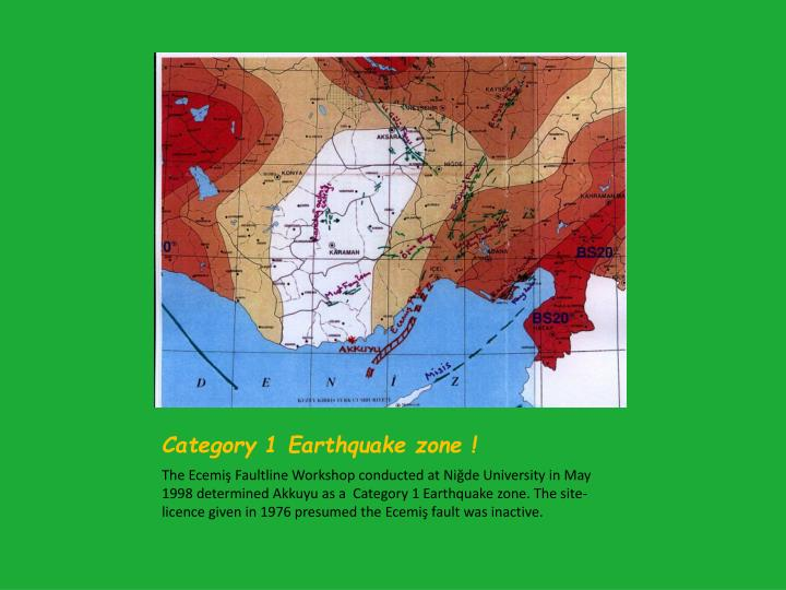 Category 1 Earthquake zone !
