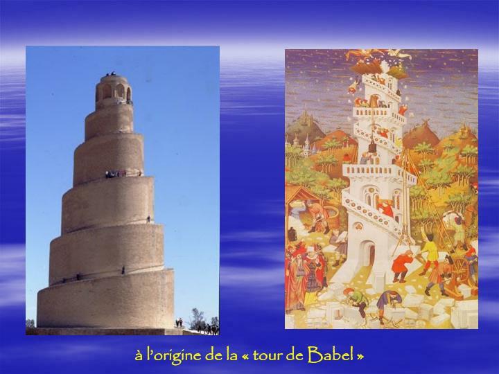 à l'origine de la « tour de Babel »