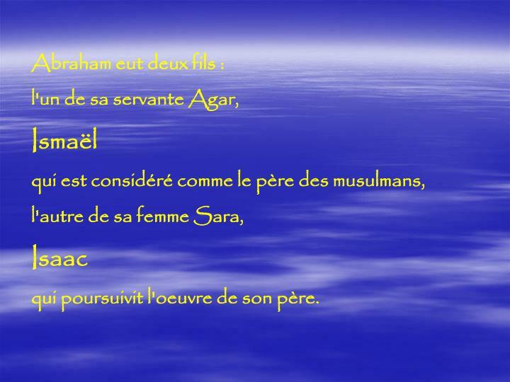 Abraham eut deux fils: