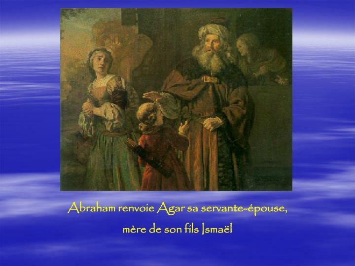 Abraham renvoie Agar sa servante-épouse,