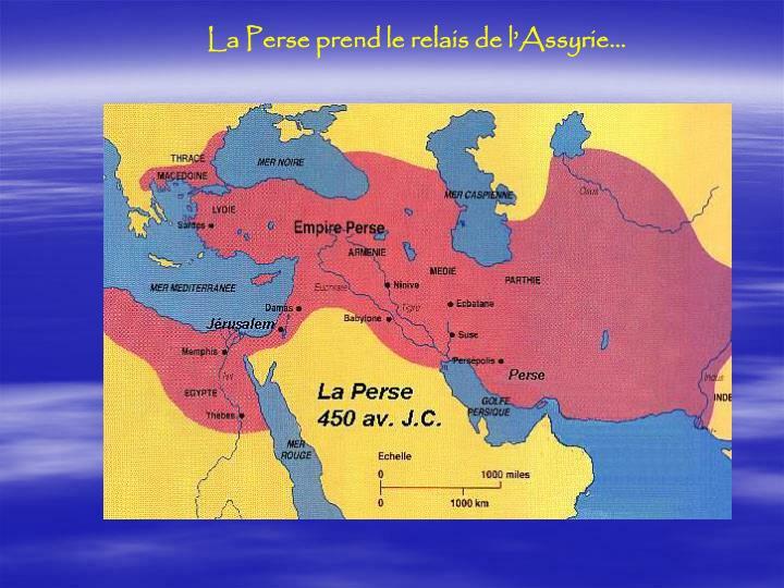 La Perse prend le relais de l'Assyrie…