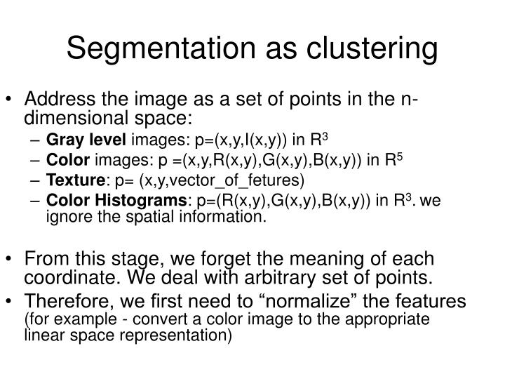 Segmentation as clustering