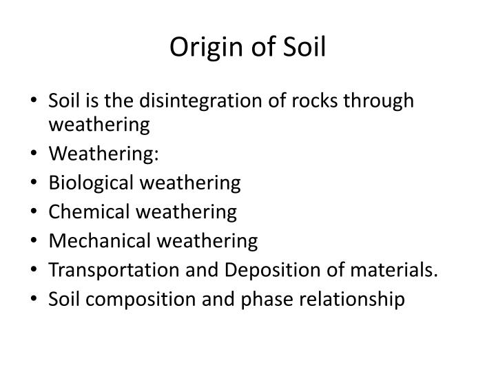 Ppt cve 308 soil mechanics powerpoint presentation id for What is the origin of soil