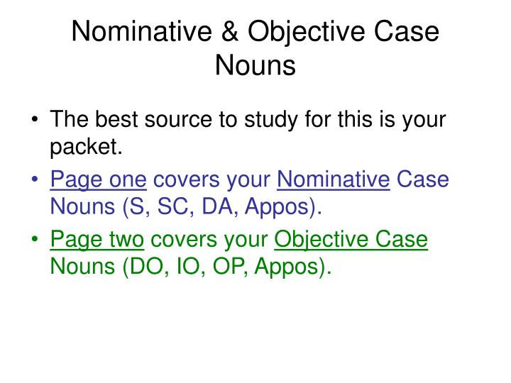 Nominative objective case nouns