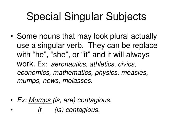 Special Singular Subjects