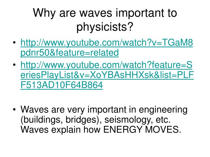 Why are waves important to physicists?