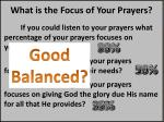 what is the focus of your prayers