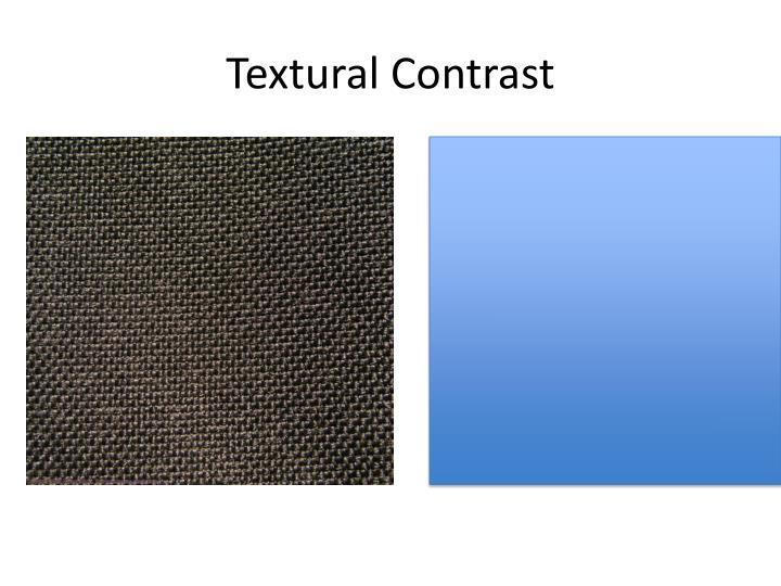 Textural Contrast