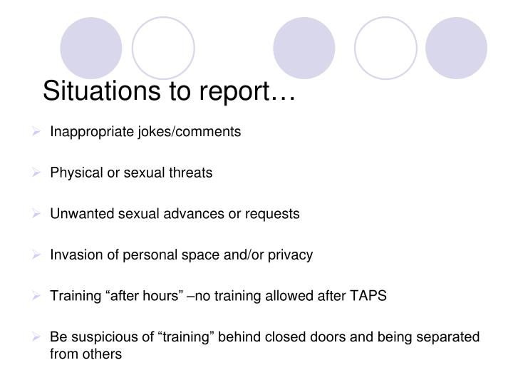 Situations to report…