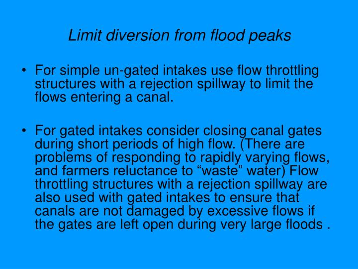 Limit diversion from flood peaks