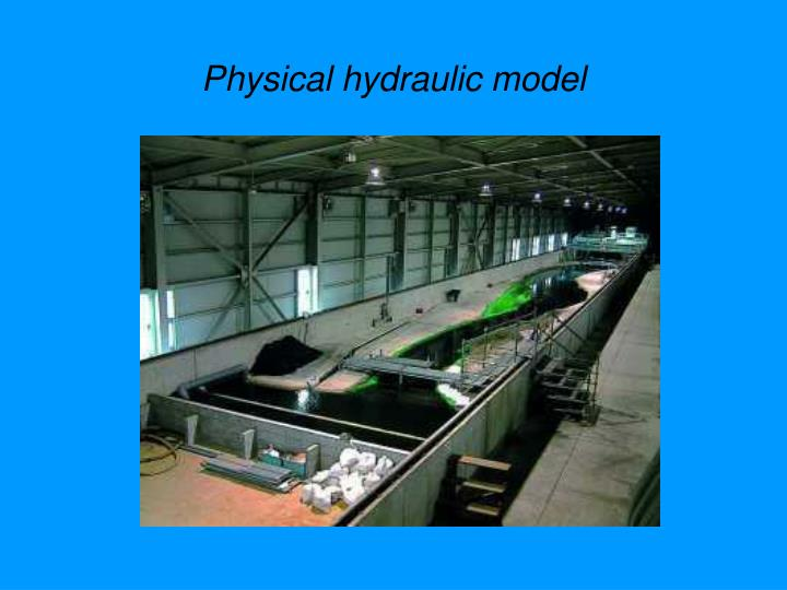 Physical hydraulic model
