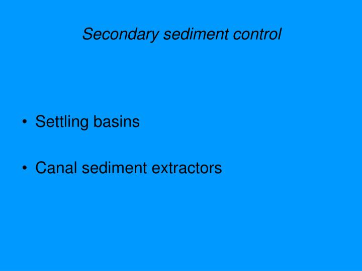 Secondary sediment control