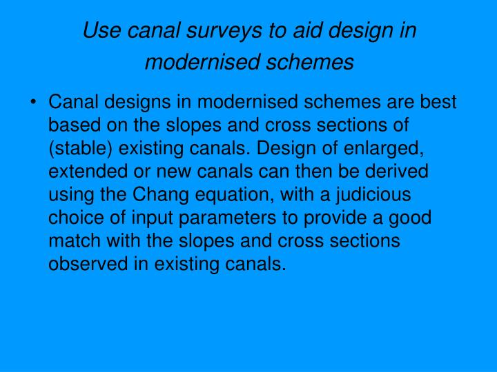 Use canal surveys to aid design in modernised schemes