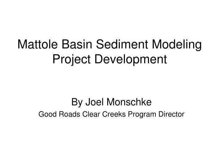 mattole basin sediment modeling project development