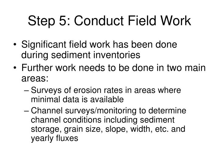 Step 5: Conduct Field Work