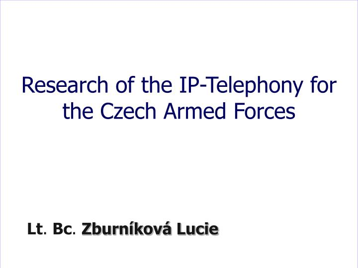 Research of the IP-Telephony for the Czech Armed Forces