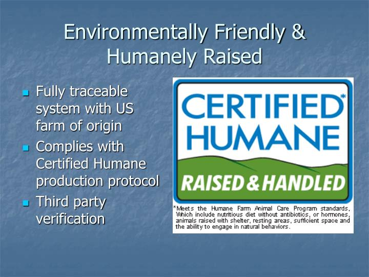Environmentally Friendly & Humanely Raised