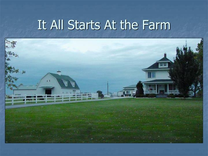 It all starts at the farm