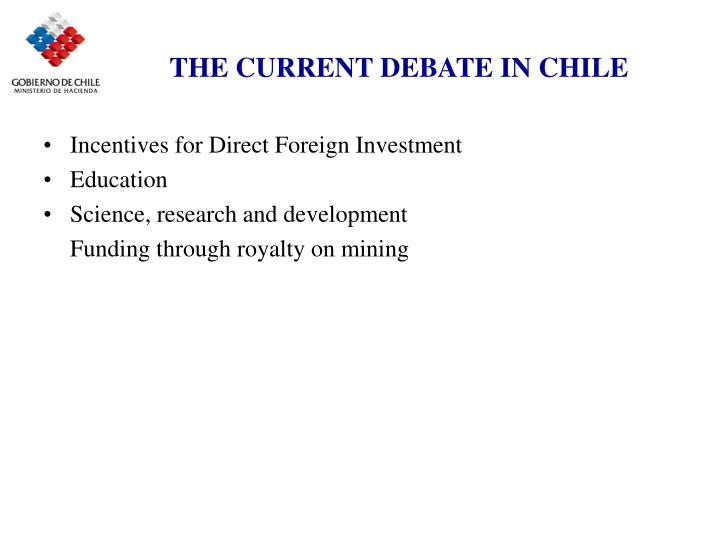 THE CURRENT DEBATE IN CHILE