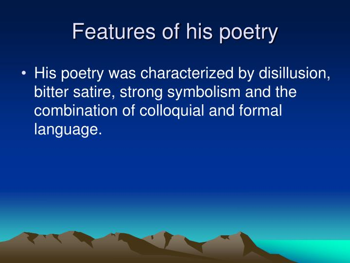 Features of his poetry