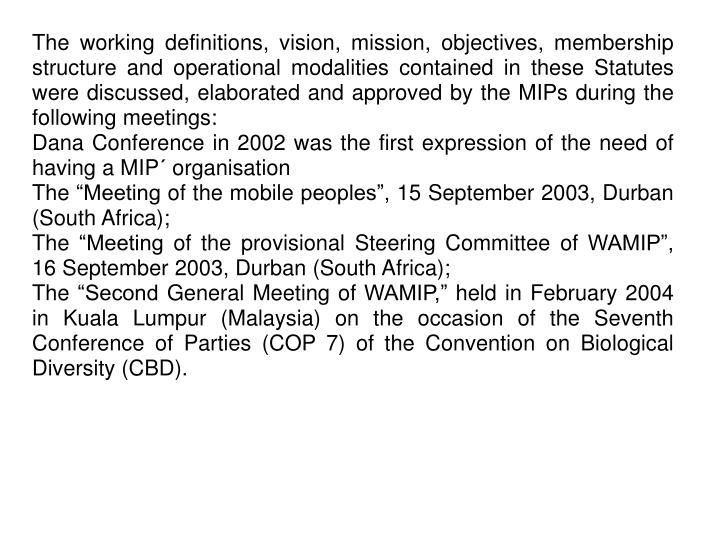 The working definitions, vision, mission, objectives, membership structure and operational modalitie...