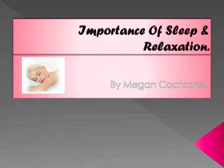 Importance Of Sleep & Relaxation.