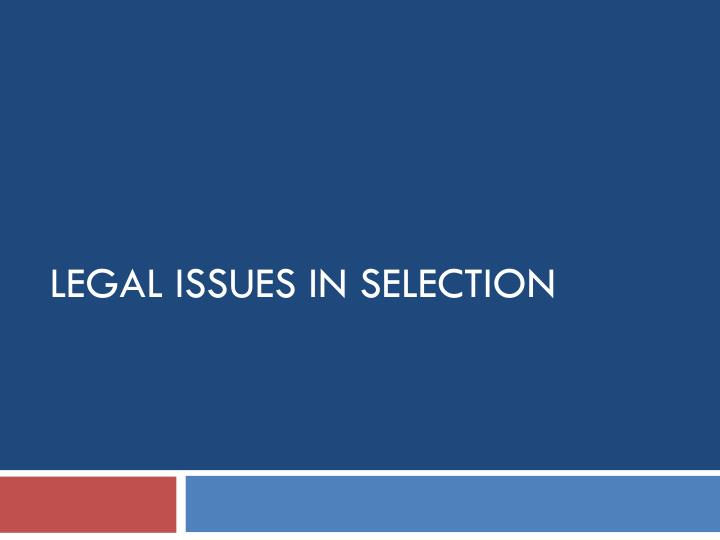 Legal issues in selection