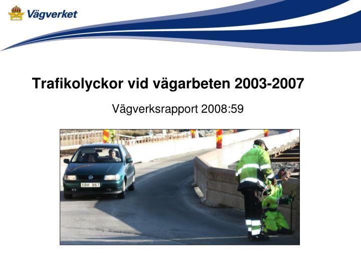 Trafikolyckor vid vägarbeten 2003-2007