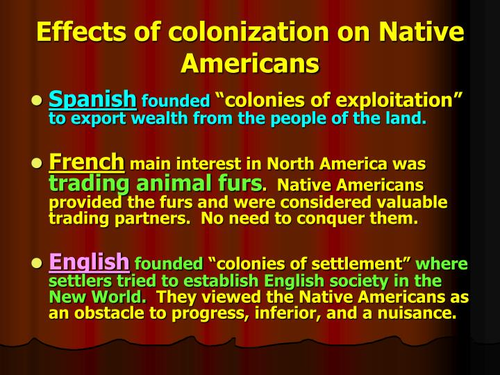 native americans and colonization essay example The french enjoyed much better relations with native americans than other   and tried to subject the natives to their laws as they established their colonies.