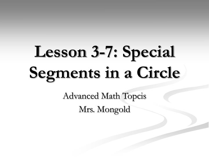 Lesson 3 7 special segments in a circle